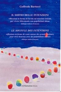 Goffredo Bartocci - Le souffle des intentions - Réflexions en forme de conte autour des grands systèmes, pour vivre heureux avec des populations aliènes.