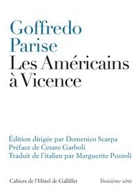 Goffredo Parise - Les Américains à Vicence et autres nouvelles - 1952-1965.