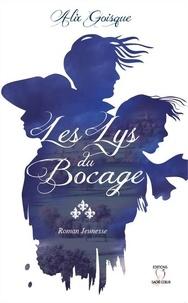 Goisque Alix - Les Lys du Bocage.