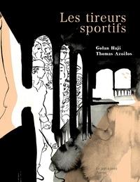 Golan Haji et Thomas Azuélos - Les tireurs sportifs.