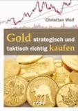 Gold strategisch und taktisch richtig kaufen.