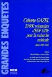 Goldberg - Cohorte Gazel - 20000 volontaires d'EDF-GDF pour la recherche médicale, bilan 1989-1993.
