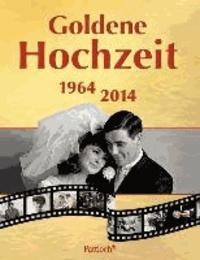 Goldene Hochzeit - 1964 - 2014.