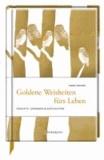 Goldene Weisheiten fürs Leben - Gedichte, Gedanken & Geschichten.