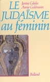 Goldmann - Le Judaïsme au féminin.