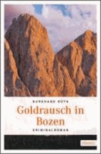 Goldrausch in Bozen.