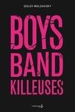 Goldy Moldavsky - Boys band killeuses.