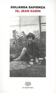 Goliarda Sapienza - Io, Jean Gabin.