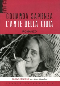 Goliarda Sapienza - L'Arte della Gioia.