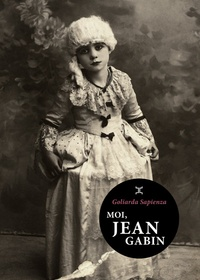 Goliarda Sapienza - Moi, Jean Gabin.