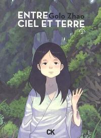 Golo Zhao - Entre ciel et terre Tome 2 : .
