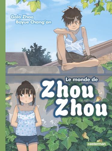 Le monde de Zhou Zhou Tome 3