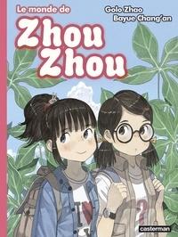 Golo Zhao et Bayue Chang'an - Le monde de Zhou Zhou Tome 6 : .
