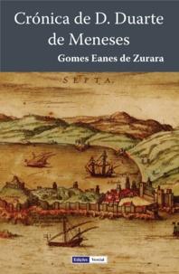 Gomes Eanes de Zurara - Crónica de D. Duarte de Meneses.