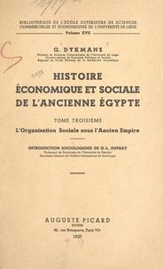 Gommaire Dykmans et Guillaume Léonce Duprat - Histoire économique et sociale de l'ancienne Égypte (3). L'organisation sociale sous l'Ancien Empire.