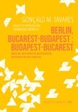 Gonçalo-M Tavares - Berlin, Bucarest-Budapest : Budapest-Bucarest.