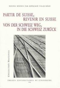 Gonçalo Vilas-Boas - Partir de Suisse, revenir de Suisse : Von der Schweig weg, in die Schweig zurück.