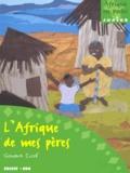 Gondia Cisse - L'Afrique de mes pères.