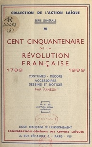 Gontran Ranson - Cent cinquantenaire de la Révolution française, 1789-1939 - Costumes, décors, accessoires, dessins et notices.
