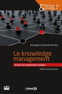 Le knowledge management- Un levier de transformation à intégrer - Gonzague Chastenet de Géry |