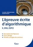 Gonzague de Monicault - Epreuve écrite d'algorithmique X, ENS, ESPCI - Cours abrégé et annales corrigées, classes préparatoires scientifiques.
