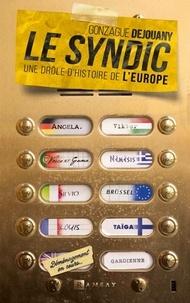 Téléchargement de recherche de livre Google Le Syndic  - Une folle histoire des européens (French Edition)