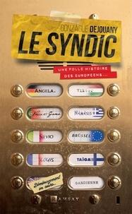 Livres audio gratuits à télécharger au format mp3 Le Syndic  - Une folle histoire des européens 9782812201684