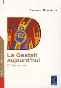Gonzague Masquelier - La Gestalt aujourd'hui - Choisir sa vie.
