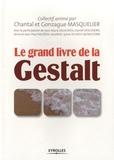 Gonzague Masquelier et Chantal Masquelier - Le grand livre de la Gestalt.