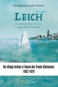Gonzague Paumier et Jacques Paumier - Leich, le journal d'un recteur de la côte Bretonne - Un village breton à l'heure des Trentes Glorieuses 1952-1979.