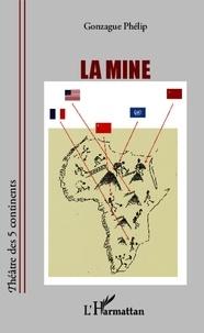 Gonzague Phélip - La mine.