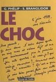 Gonzague Phélip et Sonia Branglidor - Le choc.
