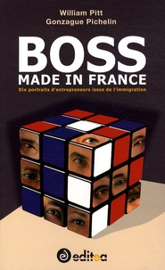 Gonzague Pichelin et William Pitt - Boss made in France - Dix portraits d'entrepreneurs issus de l'immigration.
