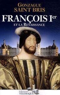 Gonzague Saint Bris - François Ier et La Renaissance.
