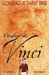Gonzague Saint Bris - L'enfant de Vinci.