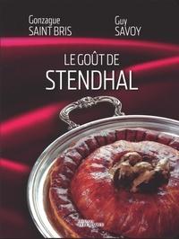 Gonzague Saint Bris et Guy Savoy - Le goût de Stendhal.