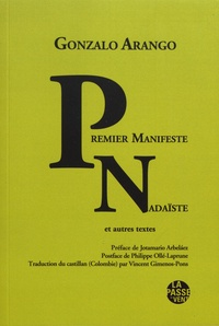 Gonzalo Arango - Premier manifeste nadaïste et autres textes.