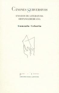 Gonzalo Celorio - Canones Subversivos - Ensayos de literatura hispanoamericana.