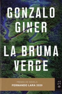 Gonzalo Giner - La bruma verde.