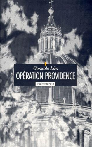 Gonzalo Lira - Opération Providence.