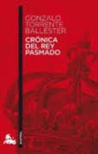 Gonzalo Torrente Ballester - Cronica del rey pasmado.