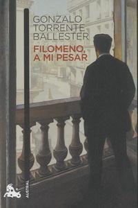 Gonzalo Torrente Ballester - Filomeno, a mi pesar.