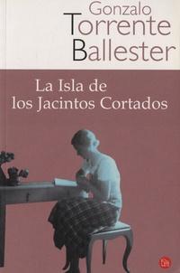 Gonzalo Torrente Ballester - La isla de los jacintos Cortados.