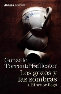 Gonzalo Torrente Ballester - Los gozos y las sombras Tome 1 : El señor llega.