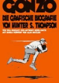 Gonzo - Die grafische Biografie von Hunter S. Thompson.