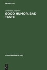 Good Humor, Bad Taste - A Sociology of the Joke.