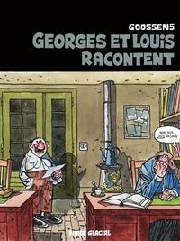 Goossens - Georges et Louis romanciers : Georges et Louis racontent.