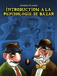 Goossens - Georges et Louis romanciers : Introduction à la psychologie de bazar.