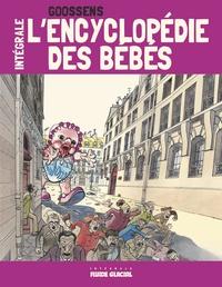 Goossens - L'encyclopédie des bébés - L'intégrale.