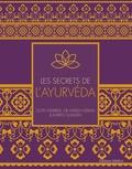 Gopi Warrier et Harish Verma - Les secrets de l'ayurveda.